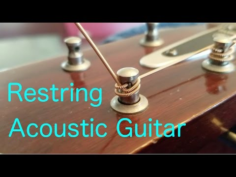 How To Restring An Acoustic Guitar Properly