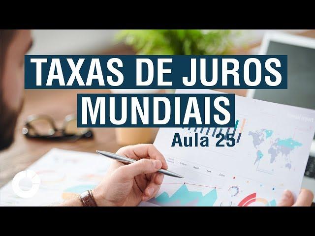 ⭐ Taxas de Juros Mundiais e Arbitragem Financeira_Jornada do Investidor Aula 25