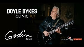 Doyle Dykes Guitar Clinic - Presented by Godin Guitars & Pitbull Audio