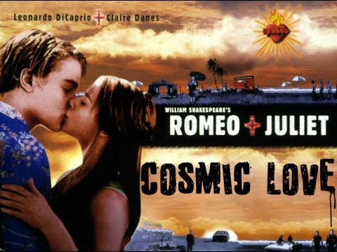 Romeo and Juliet - Cosmic Love