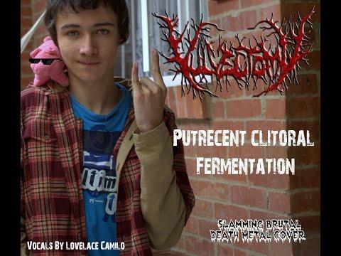 """Vulvectomy """"Putrecent Clitoral Fermentation"""" Vocal Cover - PRE RECORDED"""