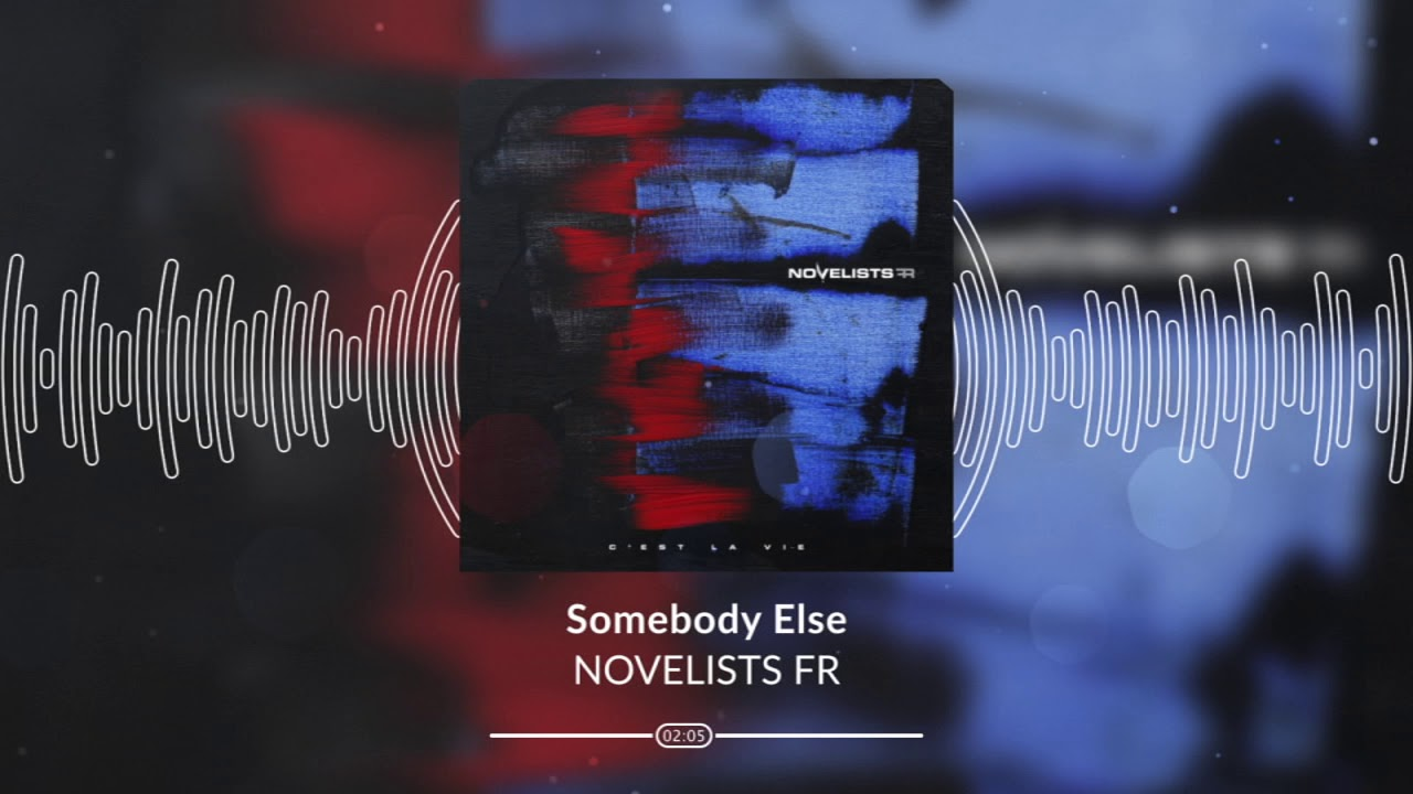 NOVELISTS FR — Somebody Else (OFFICIAL AUDIO STREAM)