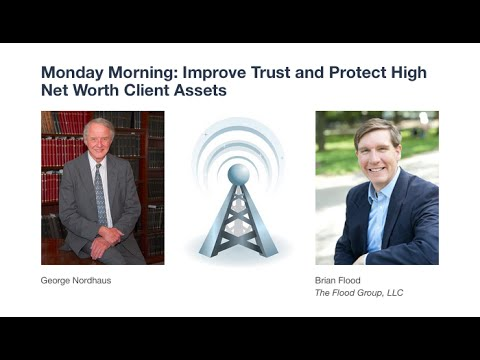 Monday Morning: Improve Trust and Protect High Net Worth Cli