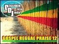 Download GOSPEL REGGAE PRAISE 12 2016 DiscipleDJ MIX MP3 song and Music Video