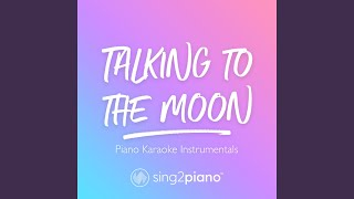 Cover images Talking to the Moon (Originally Performed by Bruno Mars) (Piano Karaoke Version)