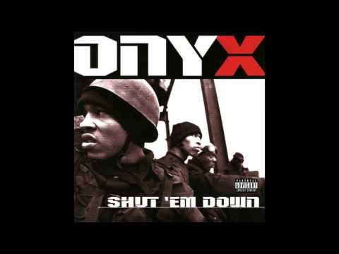 Onyx - Face Down - Shut 'Em Down