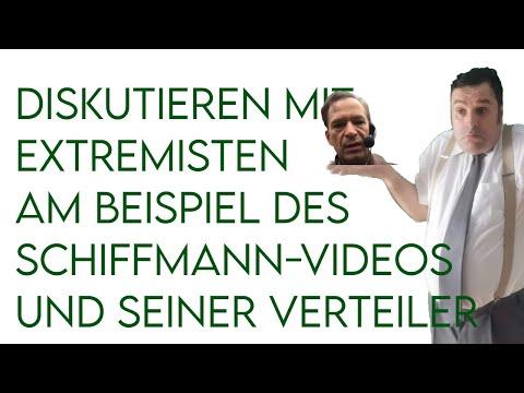 Diskutieren mit Extremisten am Beispiel des Schiffmann-Videos und seiner Verteiler