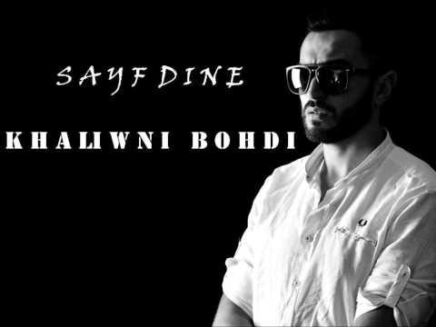 Sayf Dine   KhaLiWni BoHDi   2  0  1  4