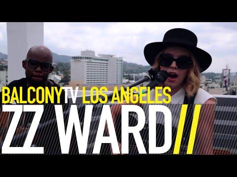 ZZ WARD - LOVE 3X (BalconyTV)