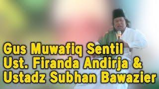 Gus Muwafiq Sentil Ust. Firanda Andirja & Ustadz Subhan Bawazier Yang Mudah Memusrikan Mengkafirkan