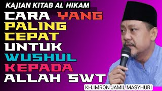 Download lagu AL HIKAM || KH IMRON JAMIL || CARA YANG PALING CEPAT UNTUK WUSHUL KEPADA ALLAH SWT.