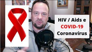 HIV e COVID 19 e como evitar pegar a doença. Renato Cassol Médico Infectologista