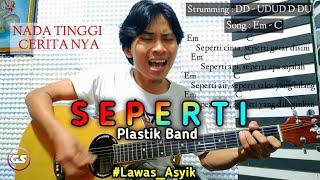 CHORD SEPERTI - PLASTIK BAND (No Jeda) Lengkap dengan Kunci Gitar & Lirik By Gilang S