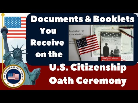 Documents And Booklets You Receive  On The US Citizenship Oath Ceremony