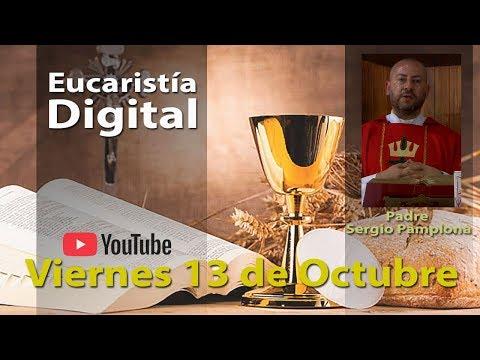 EUCARISTÍA DIGITAL Viernes 13 de Octubre 2017 Misa del Día de Hoy