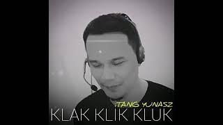 Klak Klik Kluk itang yunasz - Lilizar #duet #karaoke #justForFun