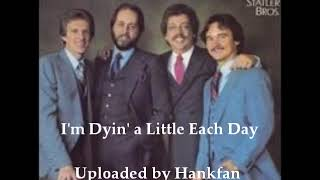The Statler Brothers ~ Im Dyin a Little Each Day YouTube Videos