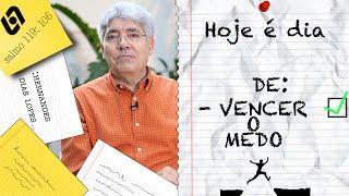 VENCER O MEDO / HOJE É DIA - 003