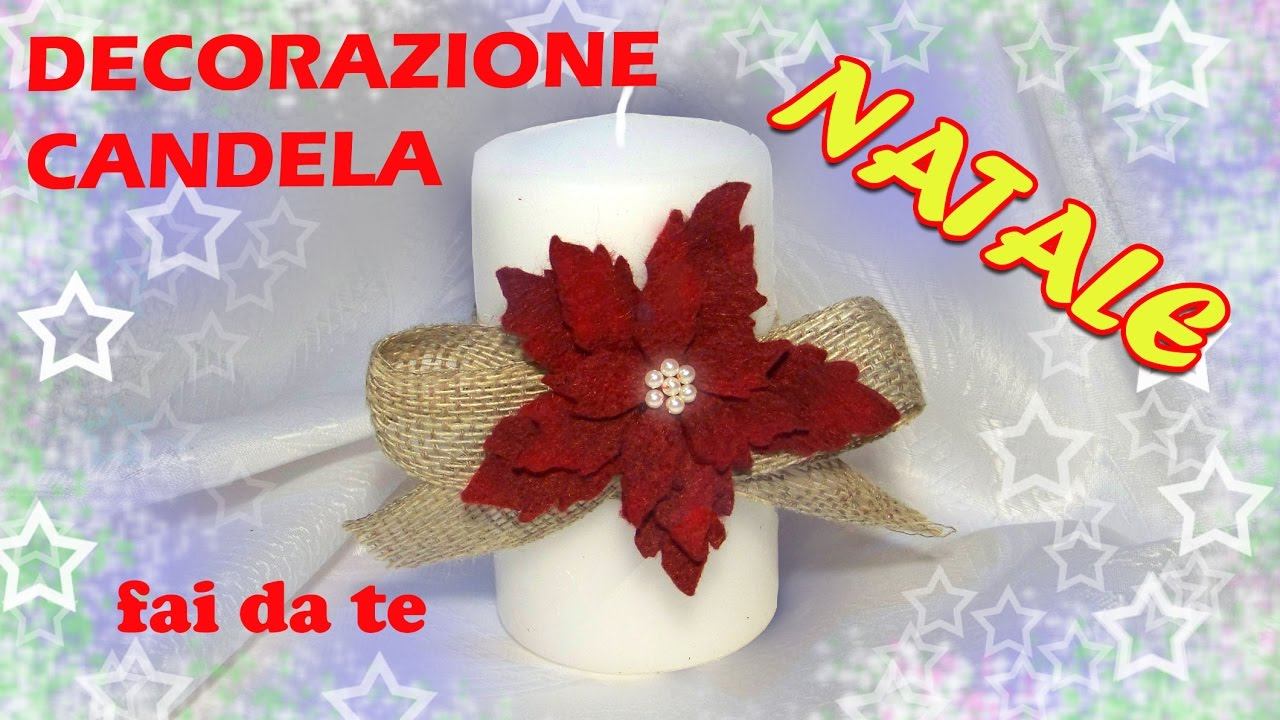 Tutorial candela con decorazione natalizia youtube - Decorazioni con candele ...