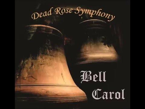 "Dead Rose Symphony ""Bell Carol"""