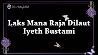 Laksmana Raja Dilaut - Iyeth Bustami 'LIRIK'