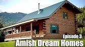 Episode 3Log Cabin in Colorado MountainsAmish Dream Homes