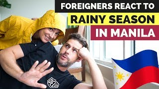 FOREIGNERS REACT to RAINY SEASON in the Philippines
