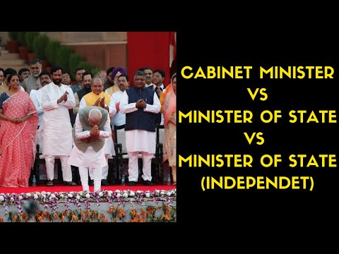 Difference Between Cabinet Ministers, Ministers Of State, And Ministers Of State (independent)