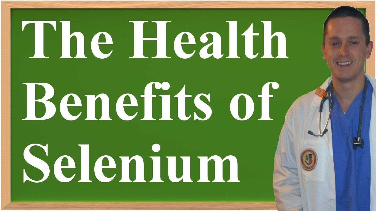 The Health Benefits of Selenium - YouTube