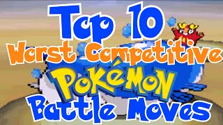 Top 10 Worst Pokemon Competitive Battle Move
