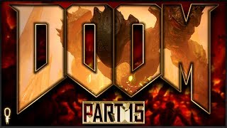 When You Think You've Won, But You Haven't   Doom (2016)   Let's Play Part 15 Blind   VOD