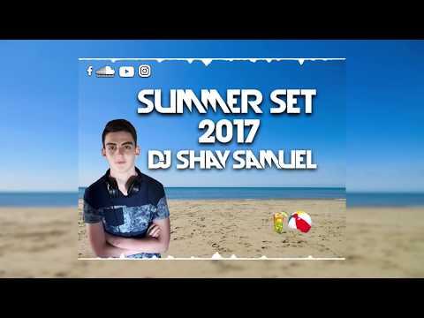 Summer Set 2017  | סט קיץ לועזי & מזרחי 2017 - DJ Samuel