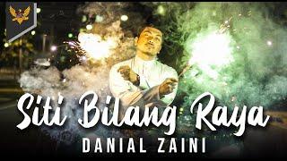 Danial Zaini - Siti Bilang Raya (Official Music Video)