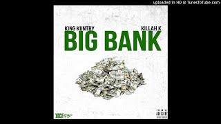 "King Kuntry - ""Big Bank"" Feat Killah K"