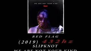 Slipknot - Red Flag [432hz]