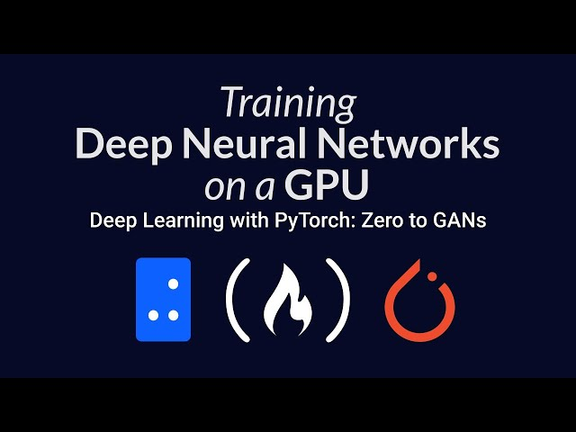 Training Deep Neural Networks on a GPU | Deep Learning with PyTorch: Zero to GANs | Part 3 of 6