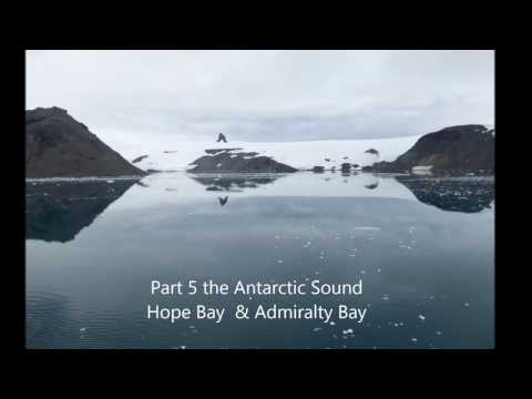 Part 5 the Antarctic Sound Hope Bay Admiralty Bay