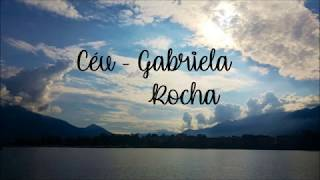 Céu - Gabriela Rocha + Letra