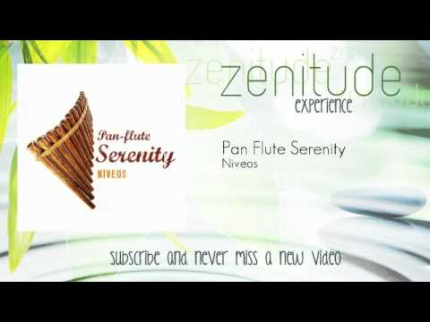 Relaxing Music Therapy - Niveos - Pan Flute Serenity - ZenitudeExperience