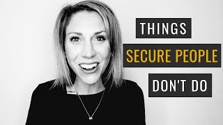 5 Things Secure People Just Don't Do