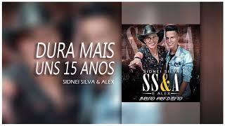 Baixar SS&A - DURA MAIS UNS 15 ANOS - Sidnei Silva e Alex