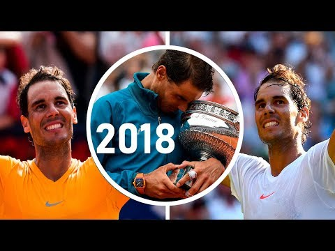 Rafael Nadal - YEAR 2018 So Far...