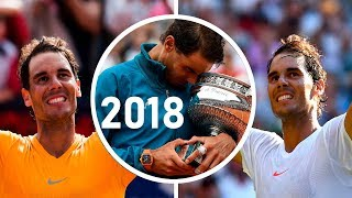 Rafael Nadal (2018 So Far) - The Year of a Giant