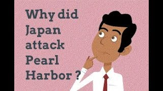 Why did Japan attack Pearl Harobr ? thumbnail