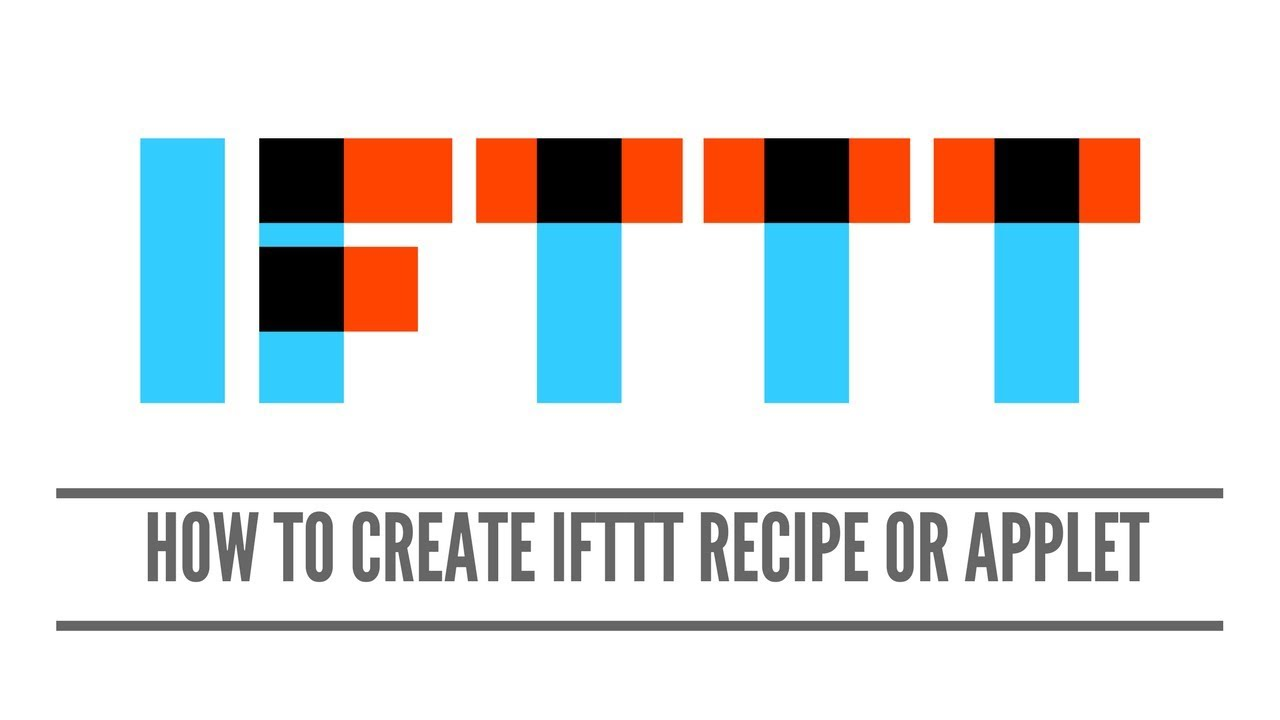 How To Create IFTTT Recipe or Applet