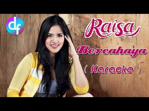 Raisa - Bercahaya (Karaoke) No Vocal/Minus One