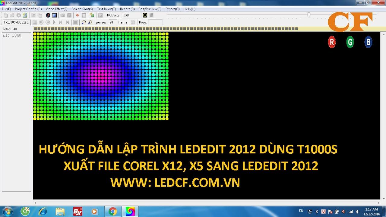 Hướng dẫn sử dụng LEDEDIT và Xuất file COREL  sang LEDEDIT[ Bản FULL] -LEDCF Việt Nam