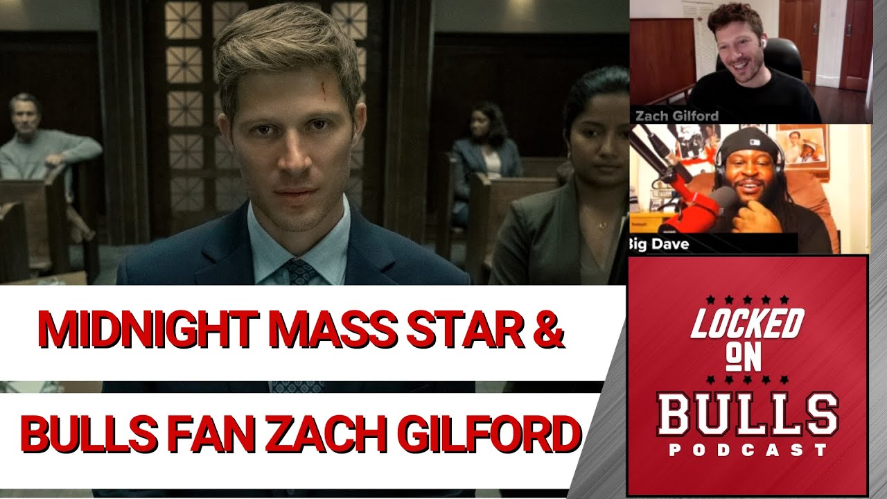 Download Midnight Mass Star and Bulls Superfan Zach Gilford Talks New-Look Bulls