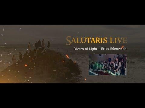 Ēriks Ešenvalds: Rivers of Light  - Salutaris Chamber Choir (хор Салютарис)