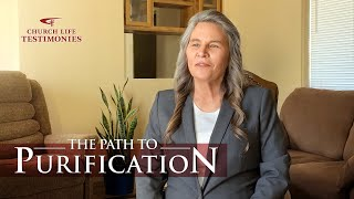 "2021 Christian Testimony Video | ""The Path to Purification"""